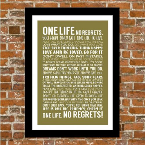 ONE LIFE. NO REGRETS!